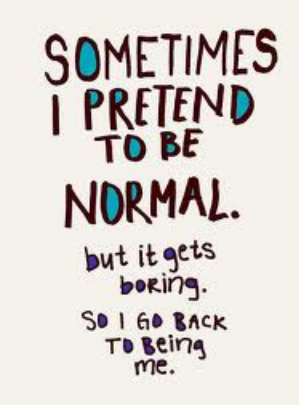 Resultado de imagen de am i normal yet quotes